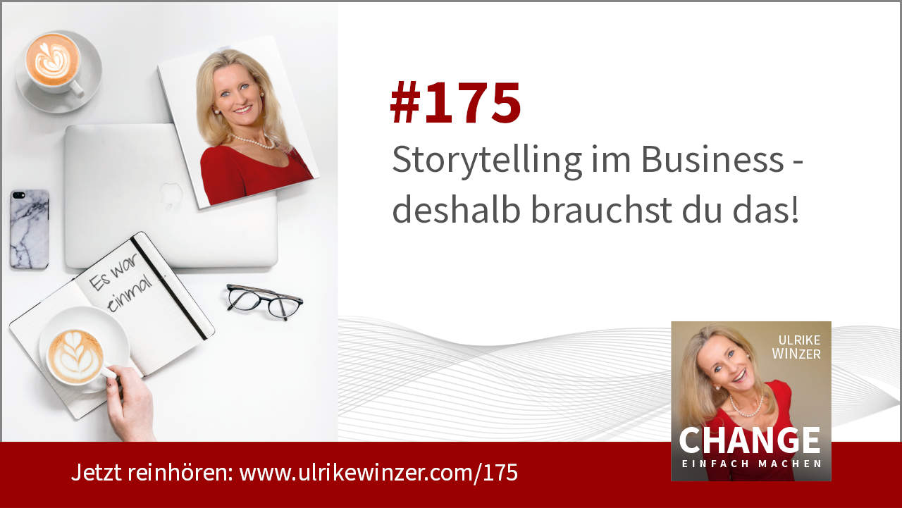 #175 Storytelling im Business - Podcast Change einfach machen! By Ulrike WINzer