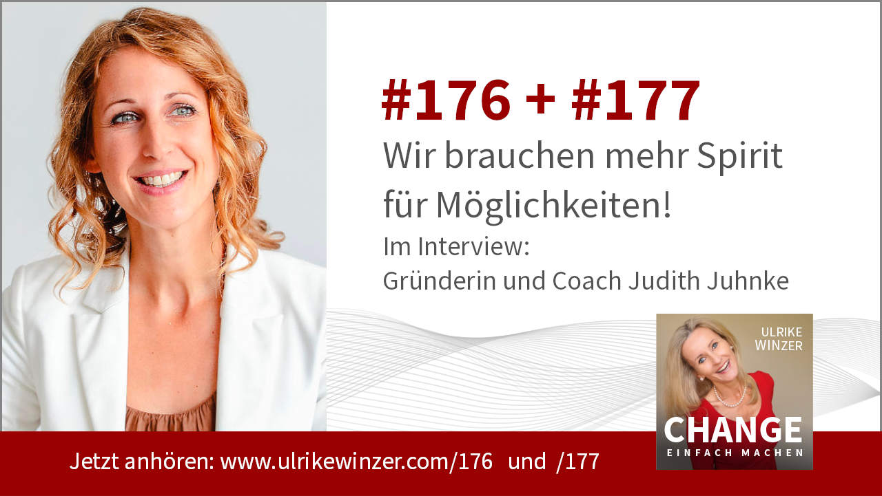 #176 + #177 Interview Judith Juhnke - Podcast Change einfach machen! By Ulrike WINzer