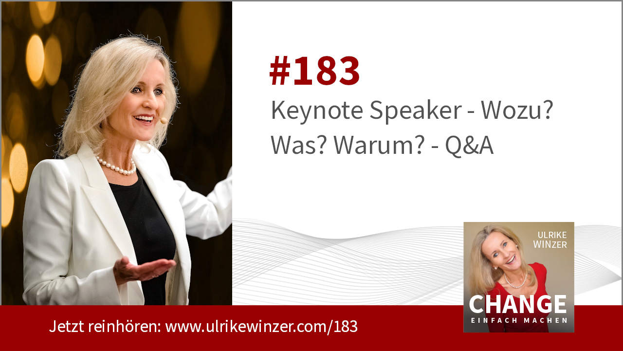 #183 Keynote Speaker - Podcast Change einfach machen! By Ulrike WINzer