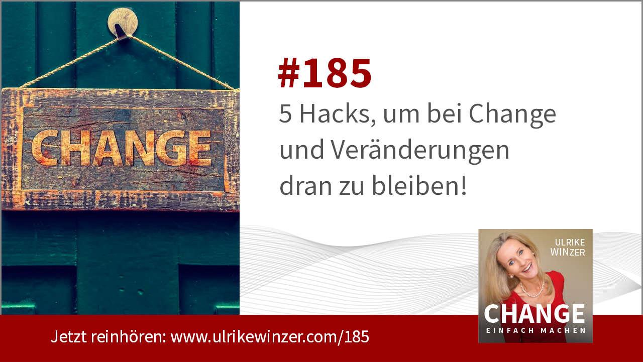#185 5 Hacks für Change und Veränderungen - Podcast Change einfach machen! By Ulrike WINzer