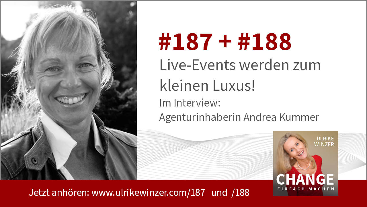 #187 + #188 Interview Andrea Kummer - Podcast Change einfach machen! By Ulrike WINzer
