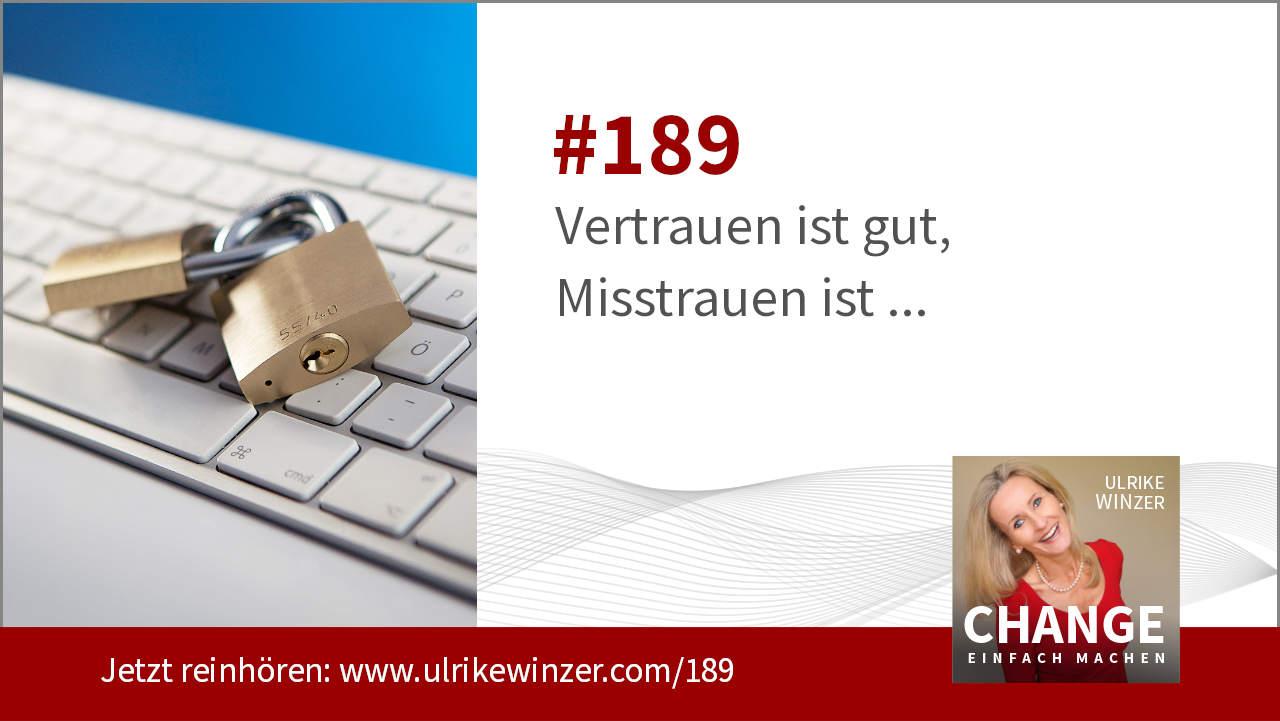 #189 Vertrauen ist gut, Misstrauen ist ... - Podcast Change einfach machen! By Ulrike WINzer