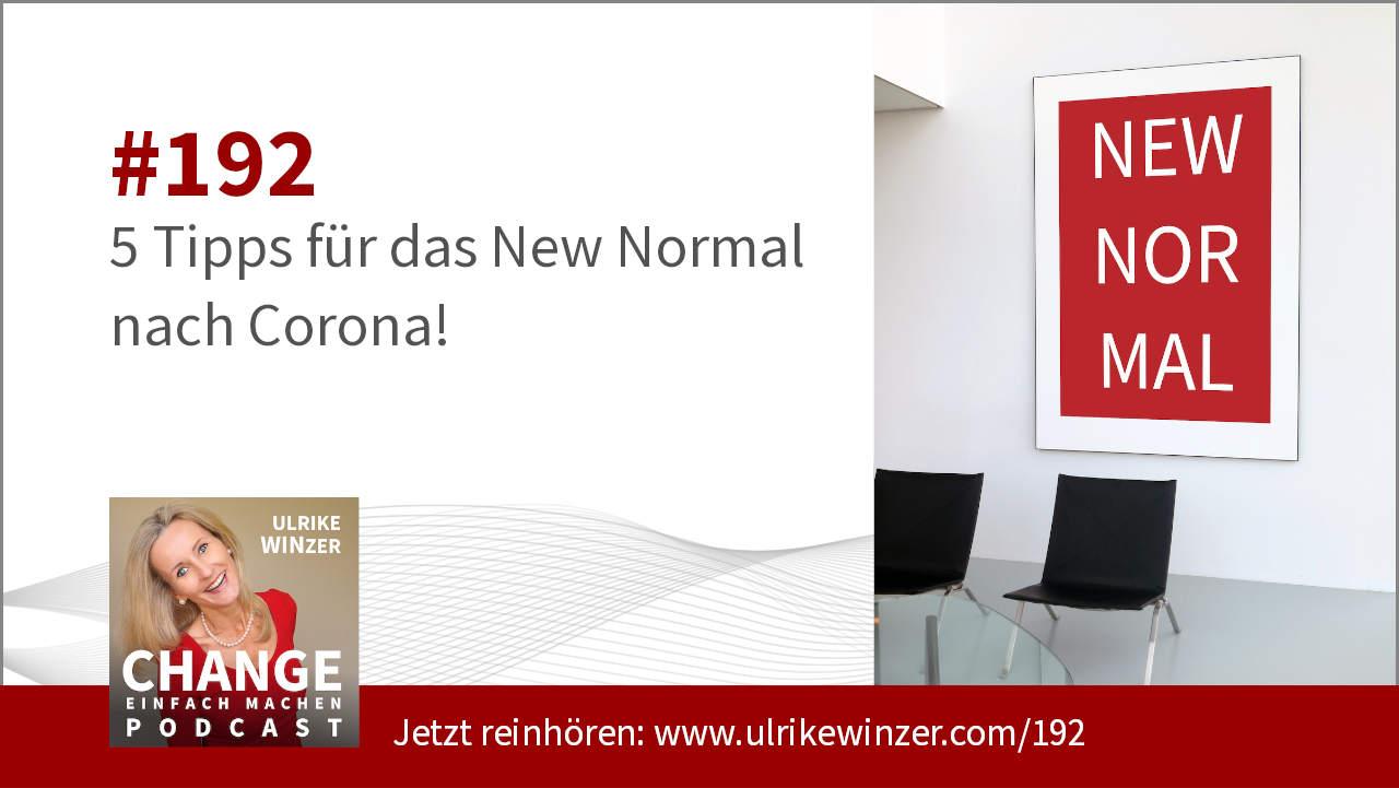 #192 5 Tipps für das New Normal nach Corona - Podcast Change einfach machen! By Ulrike WINzer