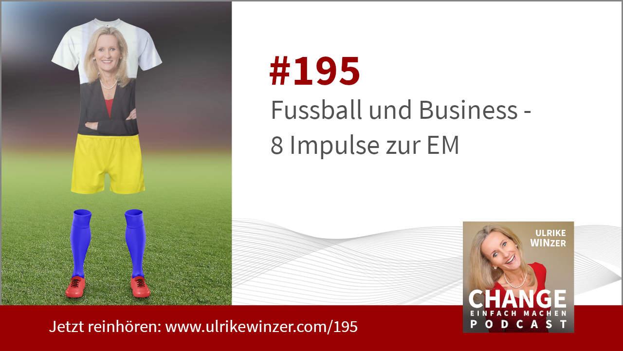 #195 Fussball und Business - Podcast Change einfach machen! By Ulrike WINzer